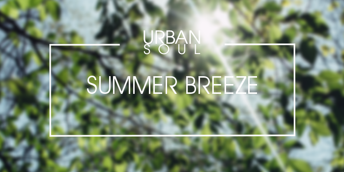 Urban Soul - Summer Breeze Spotify playlist